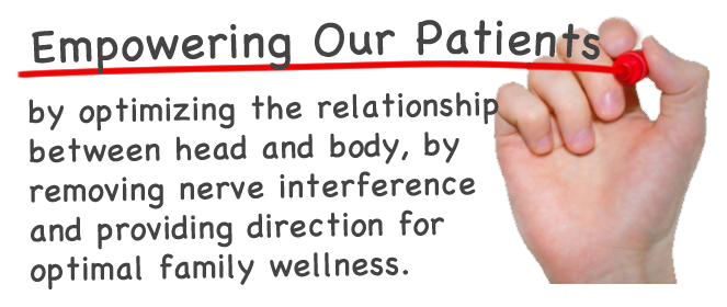 Empowering patients by optimizing the relationship between head and body, by removing nerve interference and providing direction for optimal family wellness.